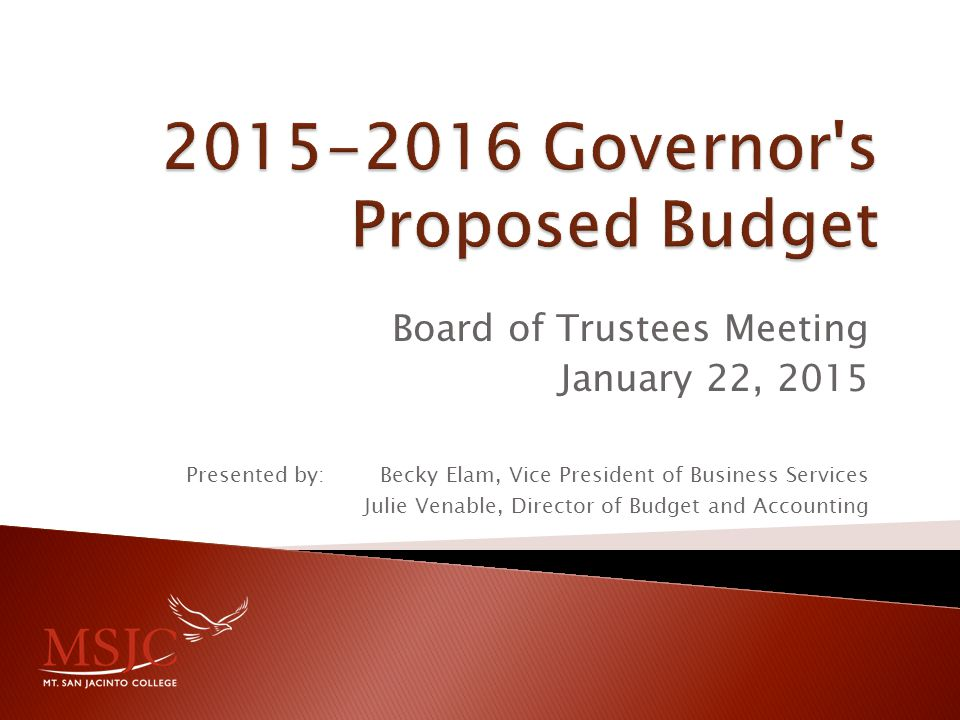Board of Trustees Meeting January 22, 2015 Presented by: Becky Elam, Vice President of Business Services Julie Venable, Director of Budget and Account
