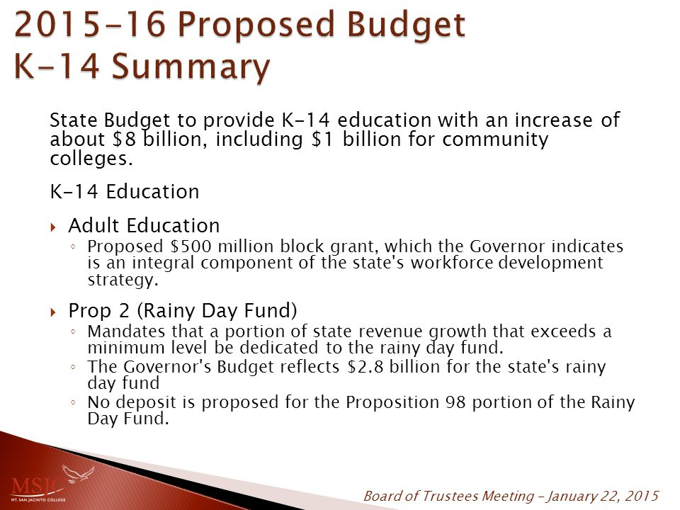 State Budget to provide K-14 education with an increase of about $8 billion, including $1 billion for community colleges. K-14 Education  Adult Educa