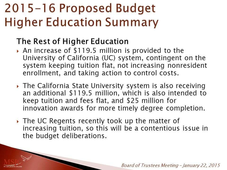 The Rest of Higher Education  An increase of $119.5 million is provided to the University of California (UC) system, contingent on the system keeping