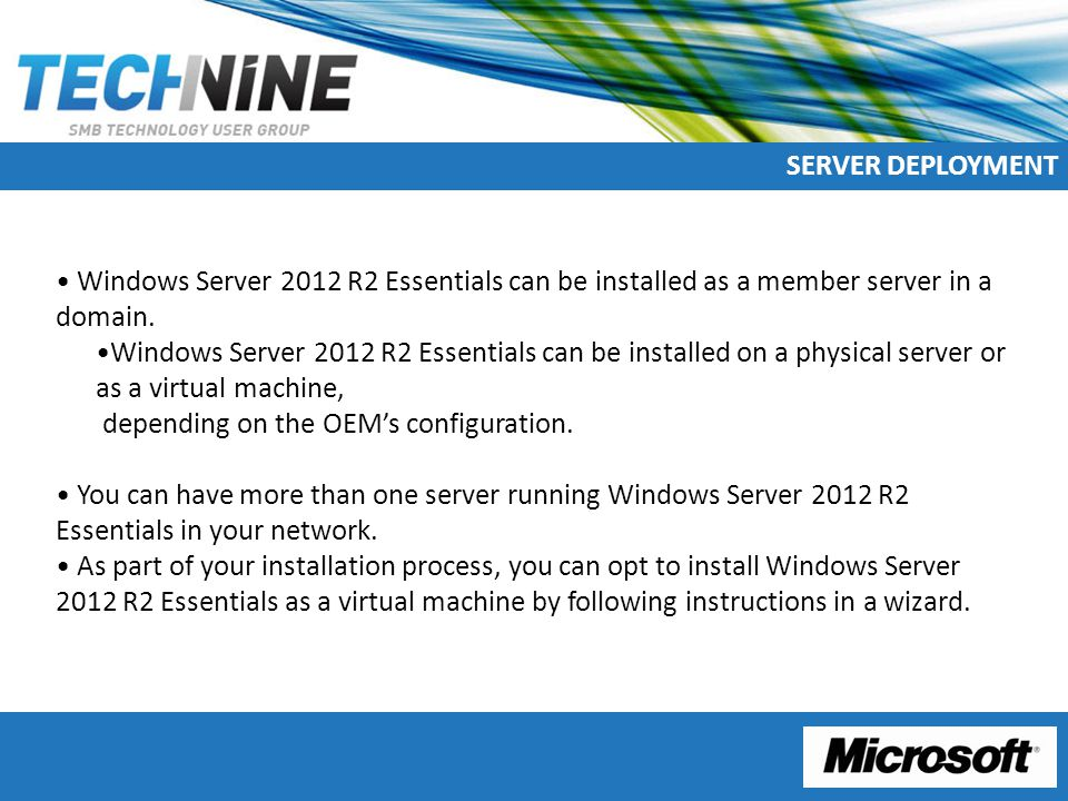 SERVER DEPLOYMENT Windows Server 2012 R2 Essentials can be installed as a member server in a domain.