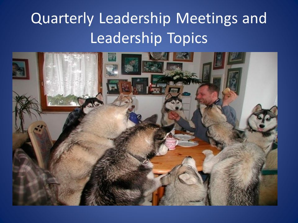 Quarterly Leadership Meetings and Leadership Topics