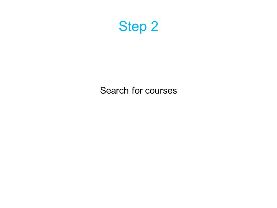 Step 2 Search for courses
