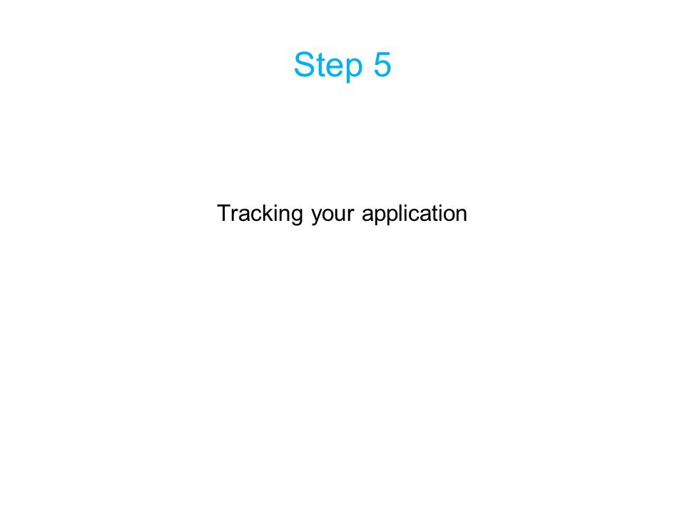 Step 5 Tracking your application