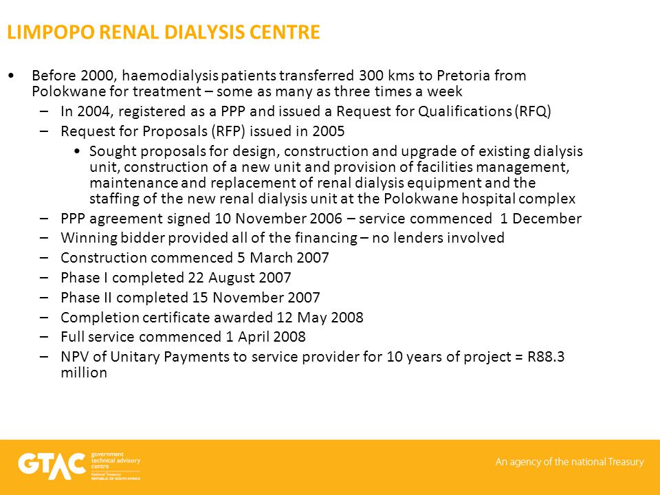 LIMPOPO RENAL DIALYSIS CENTRE Before 2000, haemodialysis patients transferred 300 kms to Pretoria from Polokwane for treatment – some as many as three