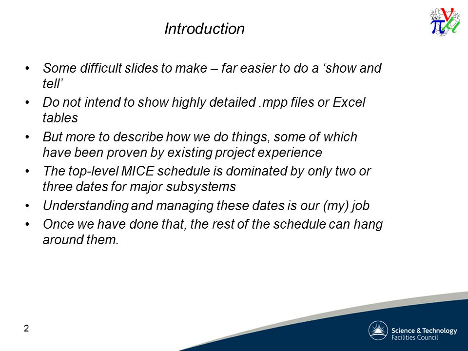 Introduction Some difficult slides to make – far easier to do a 'show and tell' Do not intend to show highly detailed.mpp files or Excel tables But mo