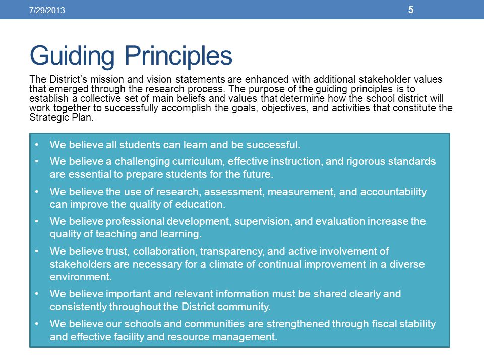 Guiding Principles The District's mission and vision statements are enhanced with additional stakeholder values that emerged through the research proc