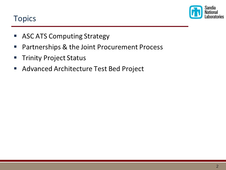 2 Topics  ASC ATS Computing Strategy  Partnerships & the Joint Procurement Process  Trinity Project Status  Advanced Architecture Test Bed Project