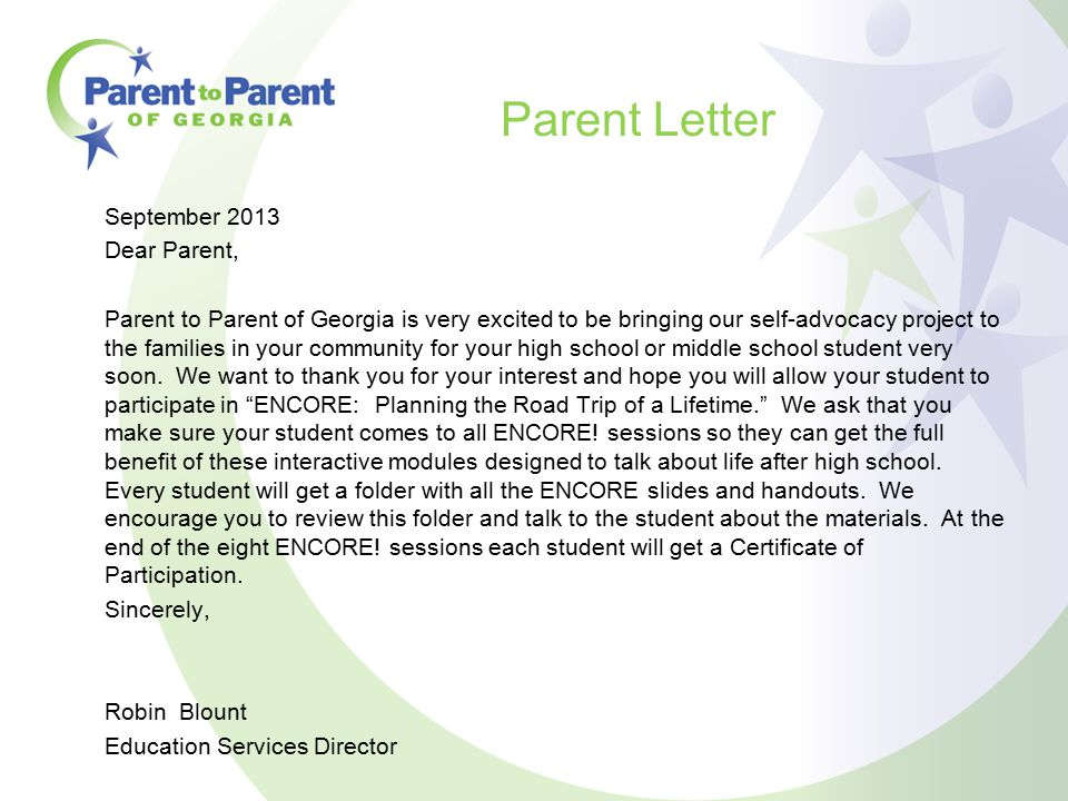 Parent Letter September 2013 Dear Parent, Parent to Parent of Georgia is very excited to be bringing our self-advocacy project to the families in your