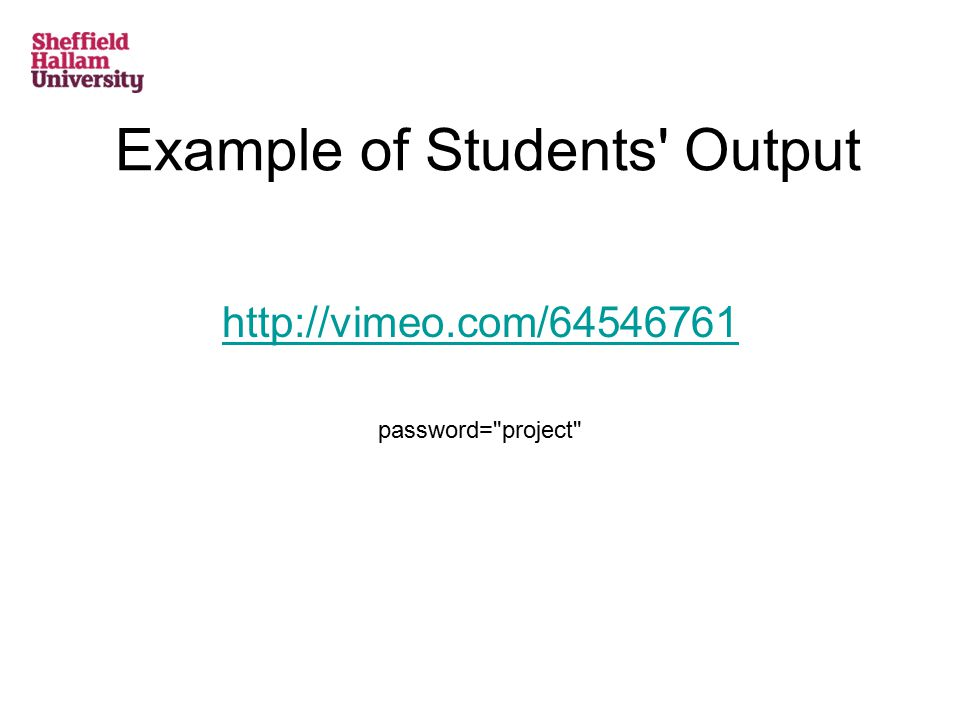 Example of Students Output http://vimeo.com/64546761 password= project