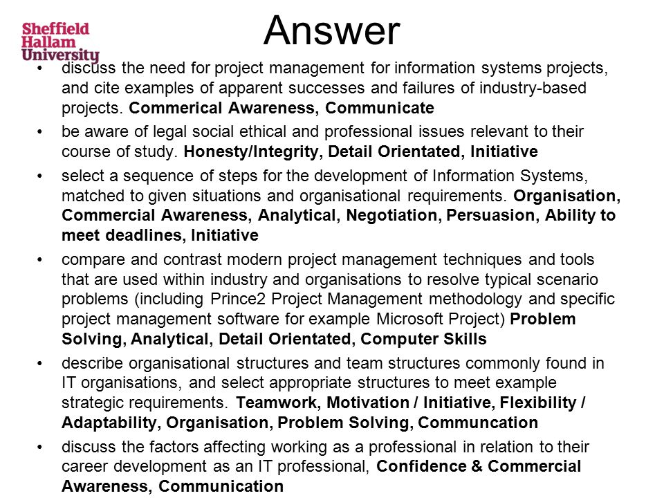 Answer discuss the need for project management for information systems projects, and cite examples of apparent successes and failures of industry-based projects.
