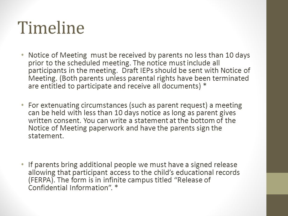 Timeline Notice of Meeting must be received by parents no less than 10 days prior to the scheduled meeting.