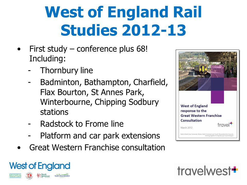 West of England Rail Studies 2012-13 First study – conference plus 68.