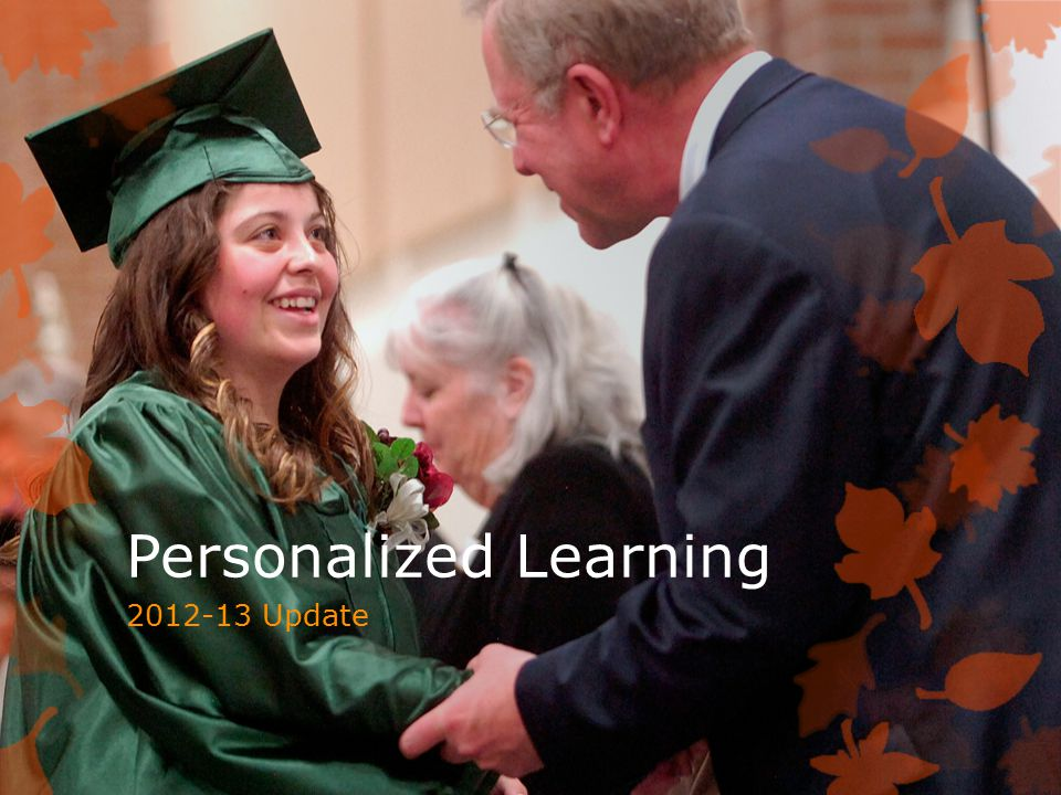 Personalized Learning 2012-13 Update
