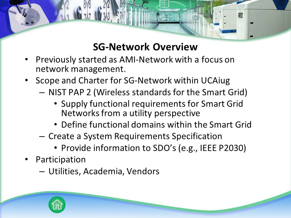 SG-Network Overview Previously started as AMI-Network with a focus on network management. Scope and Charter for SG-Network within UCAiug – NIST PAP 2