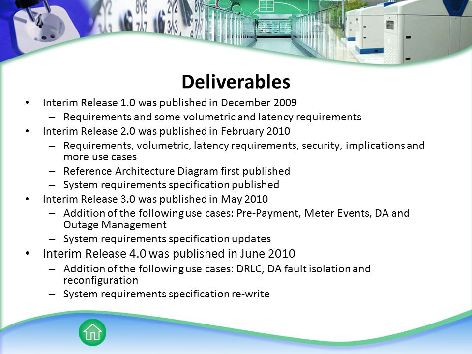 Deliverables Interim Release 1.0 was published in December 2009 – Requirements and some volumetric and latency requirements Interim Release 2.0 was pu