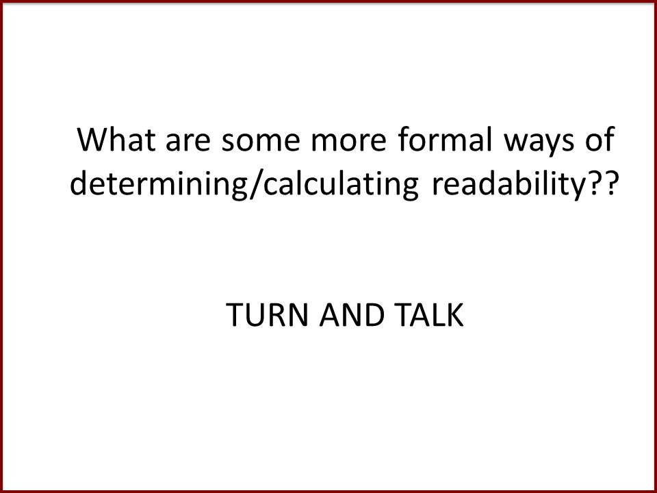 What are some more formal ways of determining/calculating readability TURN AND TALK