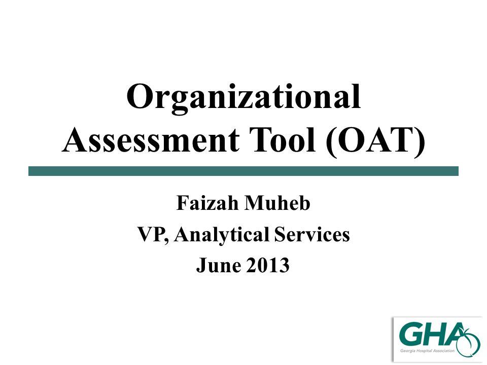 Organizational Assessment Tool (OAT) Faizah Muheb VP, Analytical Services June 2013