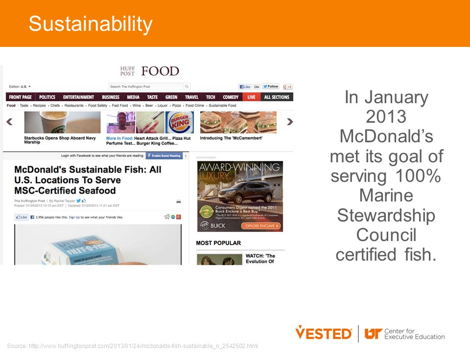In January 2013 McDonald's met its goal of serving 100% Marine Stewardship Council certified fish.