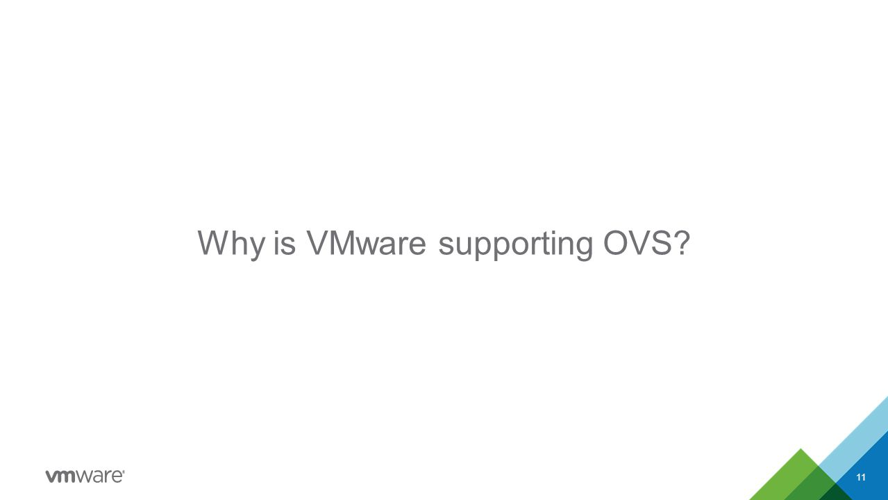 Why is VMware supporting OVS? 11