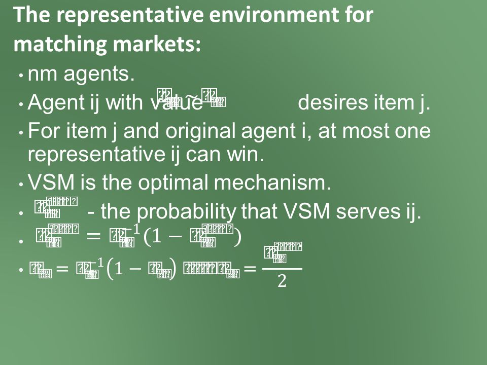 The representative environment for matching markets: nm agents.