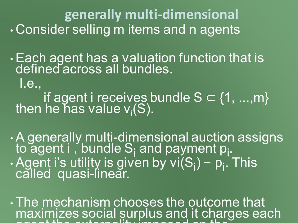 Consider selling m items and n agents Each agent has a valuation function that is defined across all bundles.