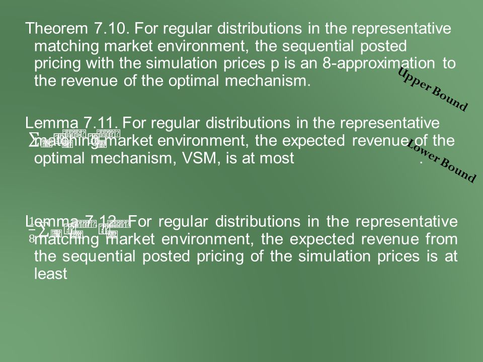 Theorem 7.10. For regular distributions in the representative matching market environment, the sequential posted pricing with the simulation prices p