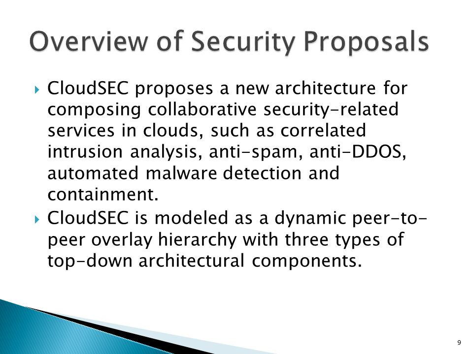  CloudSEC proposes a new architecture for composing collaborative security-related services in clouds, such as correlated intrusion analysis, anti-spam, anti-DDOS, automated malware detection and containment.