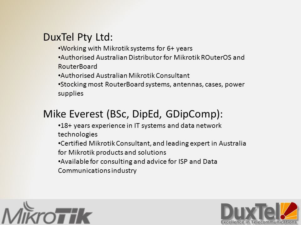 DuxTel Pty Ltd: Working with Mikrotik systems for 6+ years Authorised Australian Distributor for Mikrotik ROuterOS and RouterBoard Authorised Australi