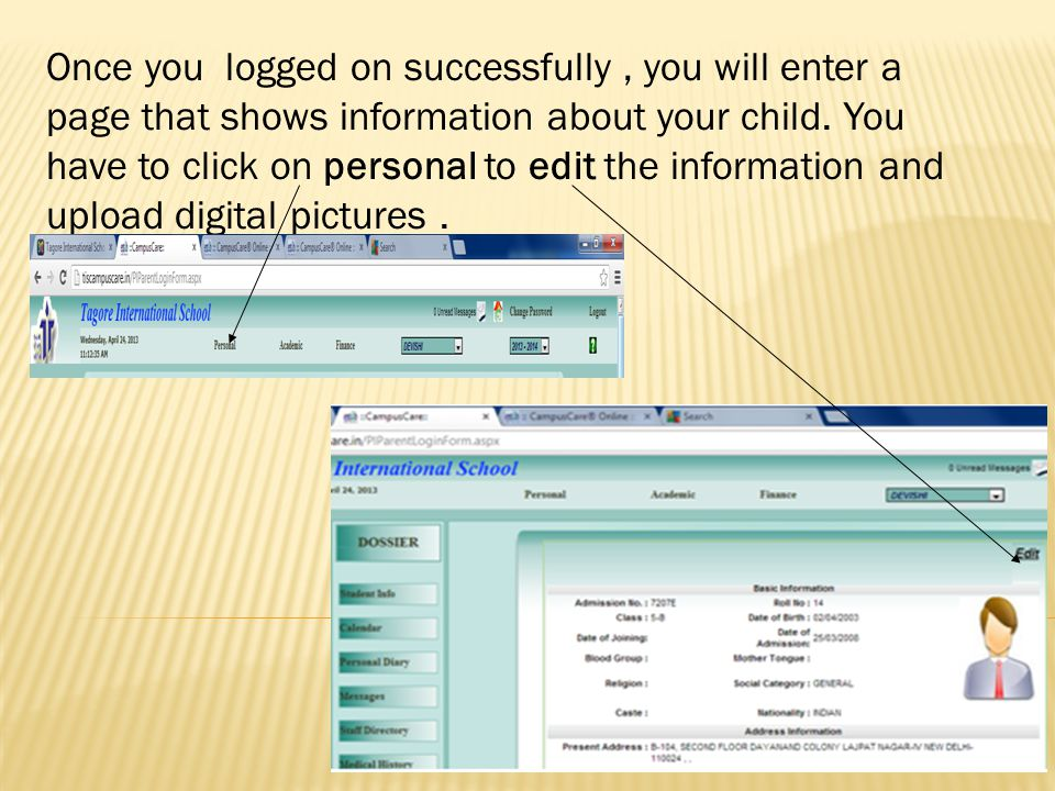 Once you logged on successfully, you will enter a page that shows information about your child. You have to click on personal to edit the information