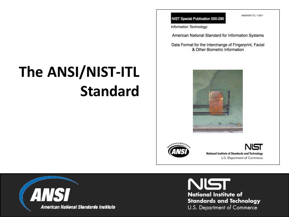 The ANSI/NIST-ITL Standard