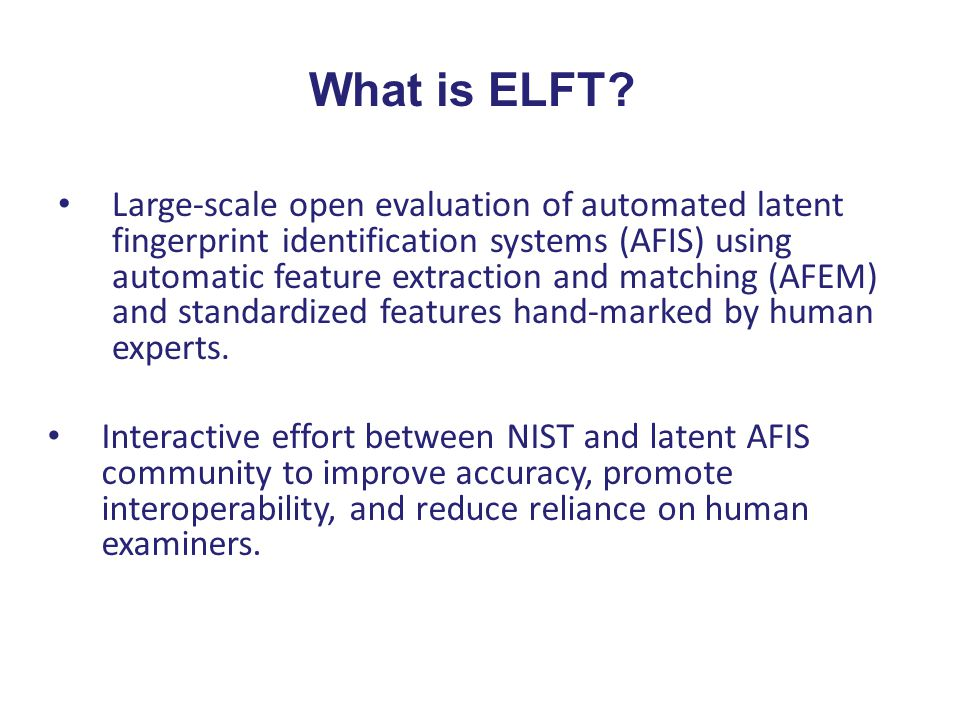 What is ELFT? Large-scale open evaluation of automated latent fingerprint identification systems (AFIS) using automatic feature extraction and matchin