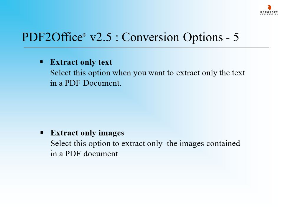  Extract only text Select this option when you want to extract only the text in a PDF Document.