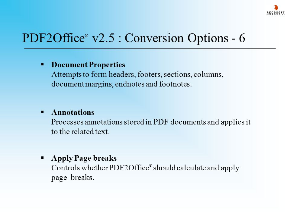 PDF2Office ® v2.5 : Conversion Options - 6  Annotations Processes annotations stored in PDF documents and applies it to the related text.