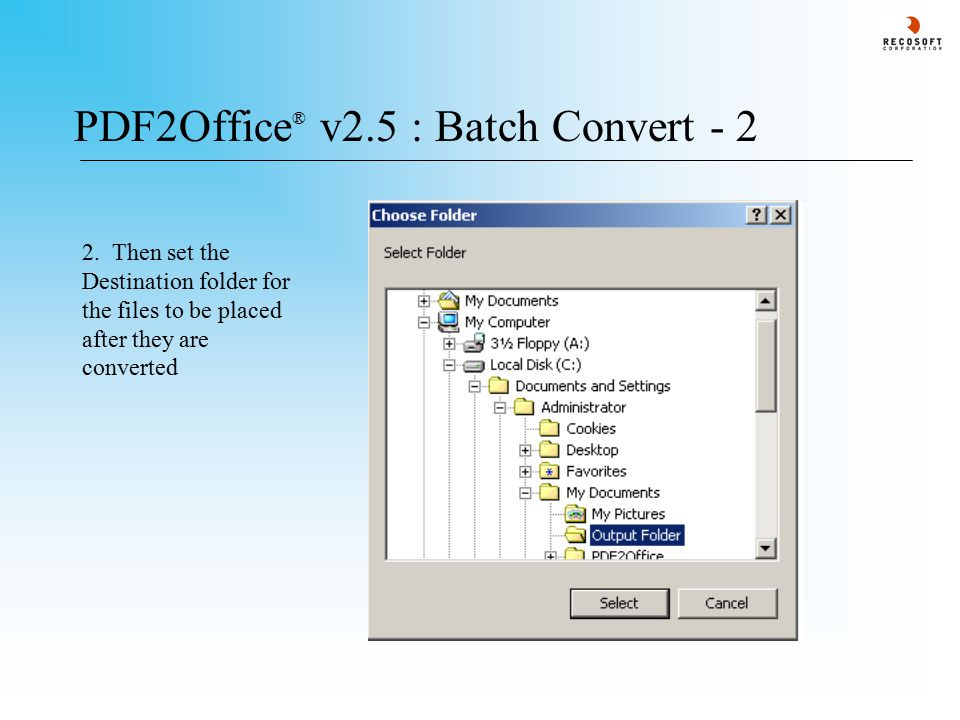 PDF2Office ® v2.5 : Batch Convert - 2 2.