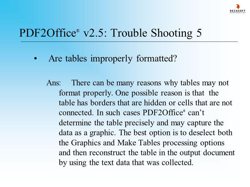 PDF2Office ® v2.5: Trouble Shooting 5 Are tables improperly formatted.