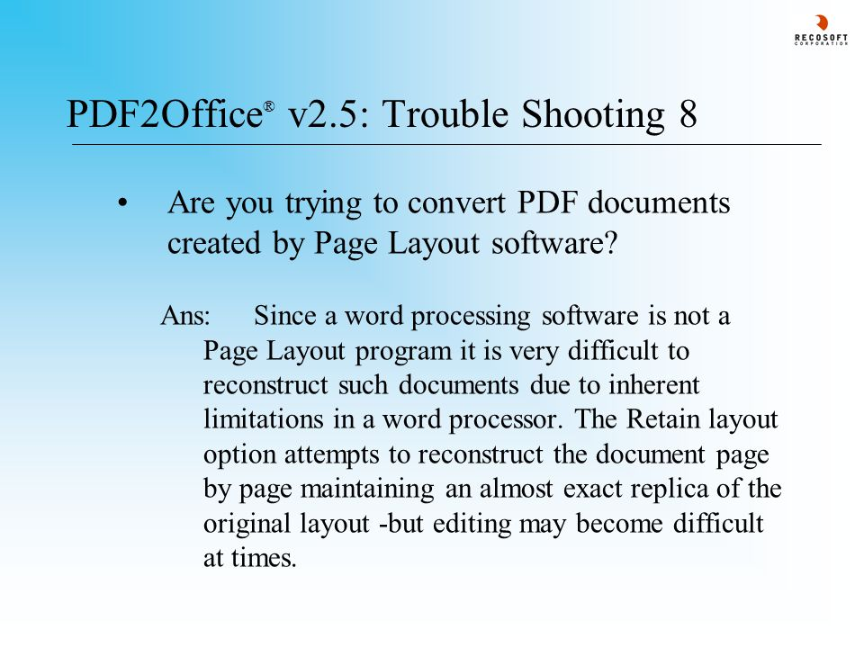 PDF2Office ® v2.5: Trouble Shooting 8 Are you trying to convert PDF documents created by Page Layout software.