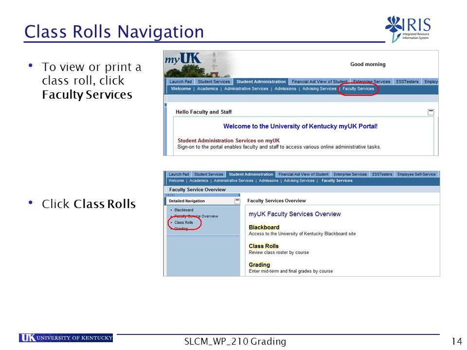 To view or print a class roll, click Faculty Services Click Class Rolls Class Rolls Navigation SLCM_WP_210 Grading14