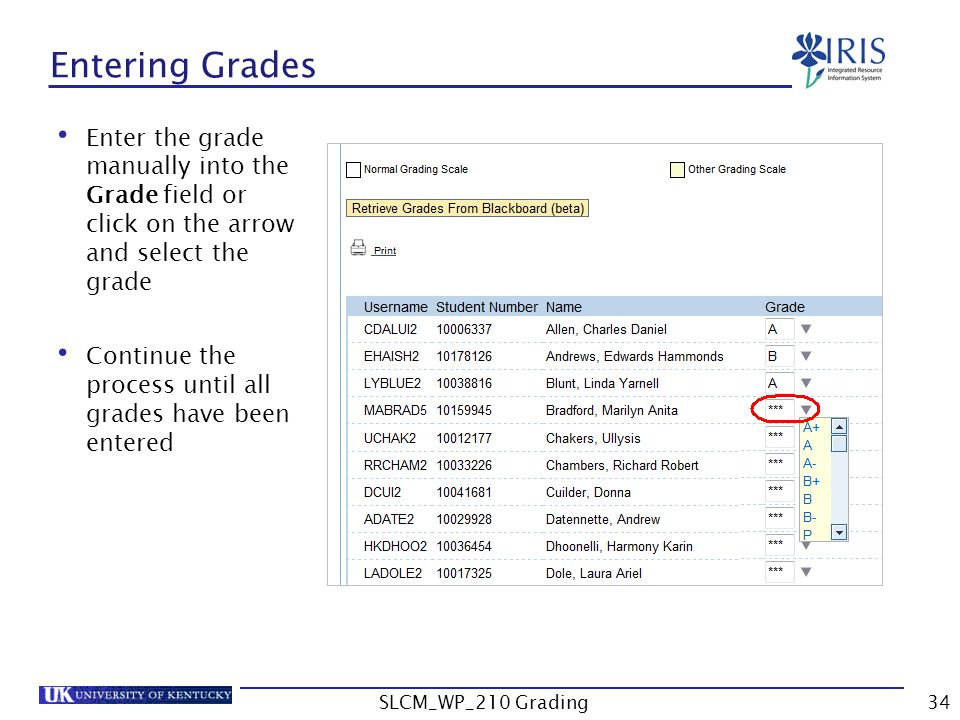 Enter the grade manually into the Grade field or click on the arrow and select the grade Continue the process until all grades have been entered Entering Grades SLCM_WP_210 Grading34