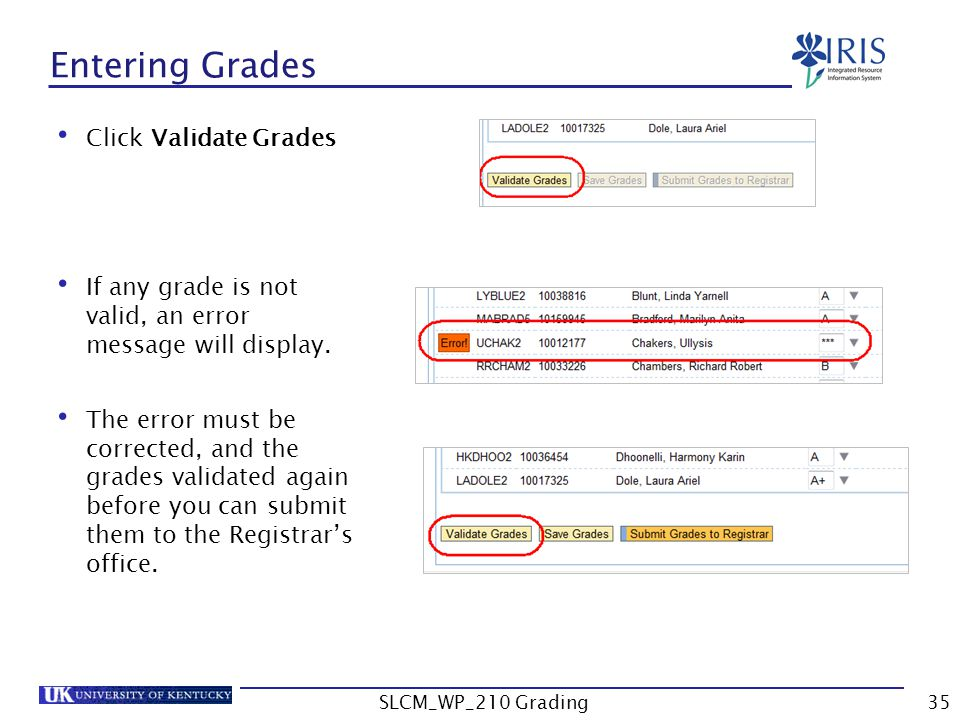 Click Validate Grades If any grade is not valid, an error message will display.
