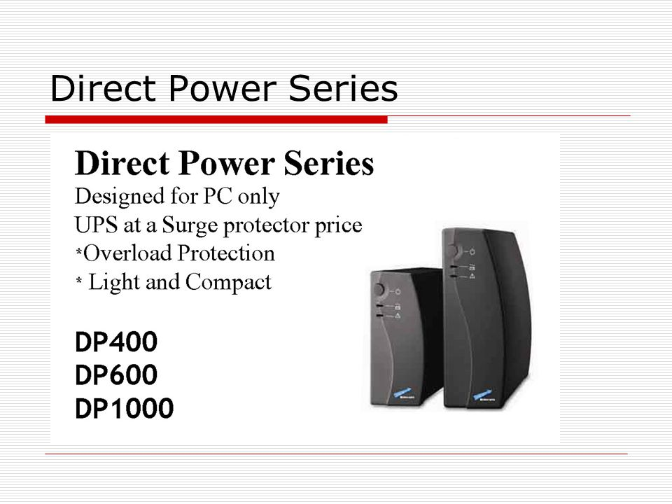 Products Introduction  Direct Power Series  XP Series  Vesta Pro 600/800 VA Series  Vesta Pro 1000-2000 VA Series  Jupiter Pro X Series  Surge Protector Series  Inverter with built-in charger