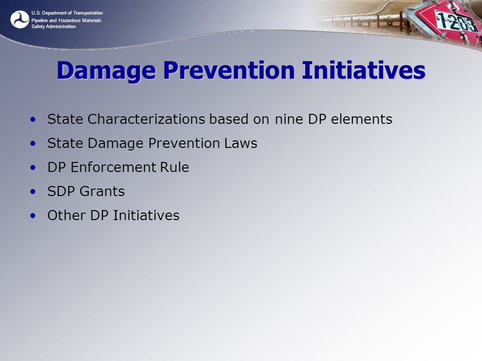 U.S. Department of Transportation Pipeline and Hazardous Materials Safety Administration Damage Prevention Initiatives State Characterizations based o