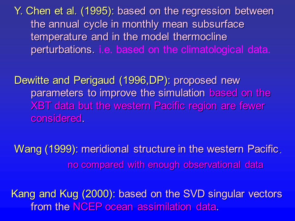 Motivation of this work : The evaluation of the model parameterization by high resolution in situ data, such as ARGO and TAO array, should be more interesting and significant, especially for the western Pacific.