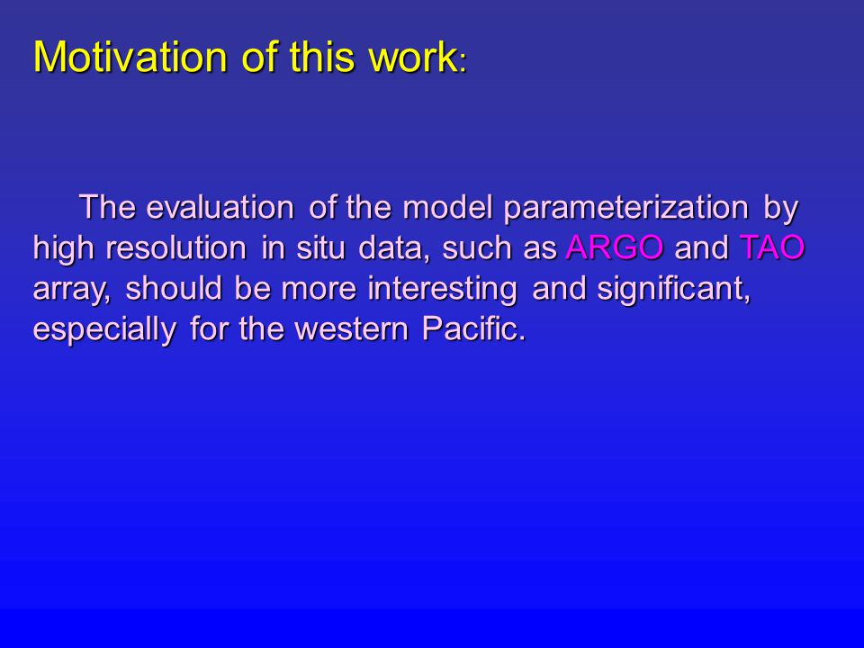 Summary To assess the model parameterization scheme, the relationships of subsurface temperature and the thermocline depth in different areas are checked by using ARGO and TAO data.