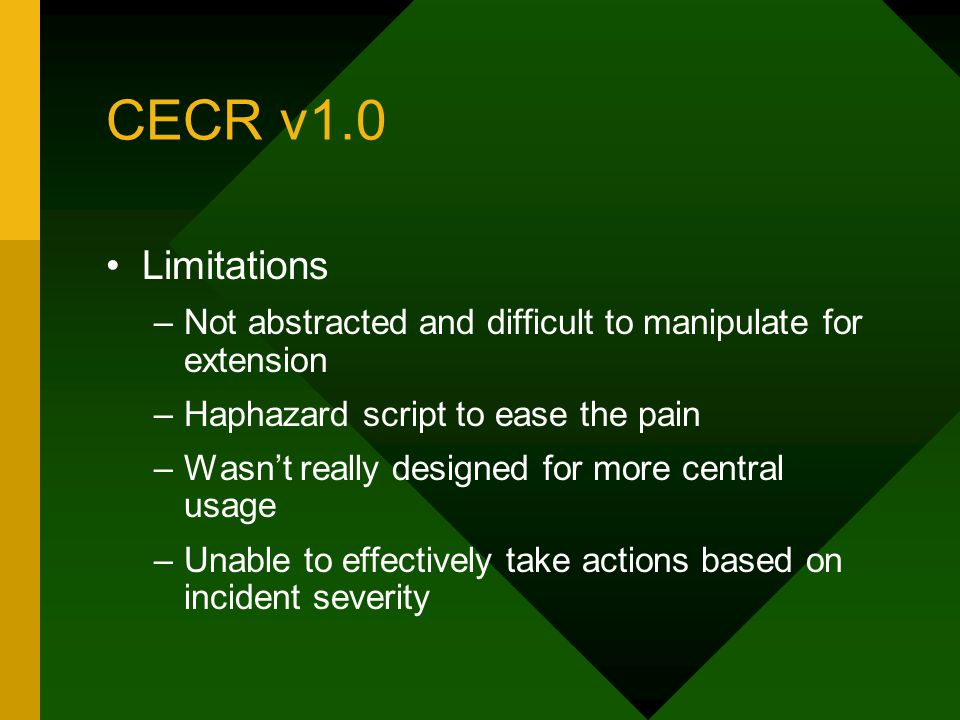 CECR v1.0 Limitations –Not abstracted and difficult to manipulate for extension –Haphazard script to ease the pain –Wasn't really designed for more ce