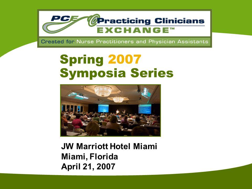 St JW Marriott Hotel Miami Miami, Florida April 21, 2007 Spring 2007 Symposia Series
