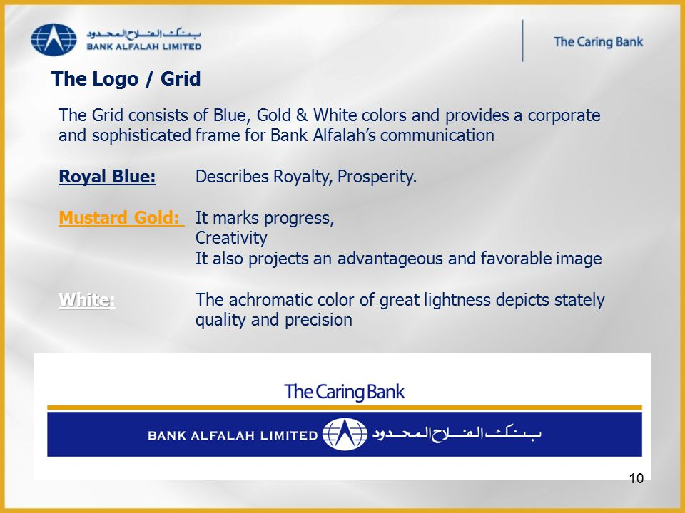 The Grid consists of Blue, Gold & White colors and provides a corporate and sophisticated frame for Bank Alfalah's communication Royal Blue:Describes Royalty, Prosperity.