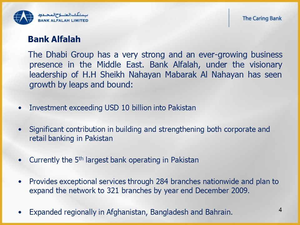 Bank Alfalah The Dhabi Group has a very strong and an ever-growing business presence in the Middle East. Bank Alfalah, under the visionary leadership