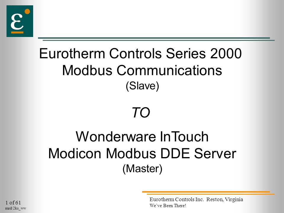 22 of 61 mrd/2ks_ww Eurotherm Controls Inc.Reston, Virginia We've Been There.