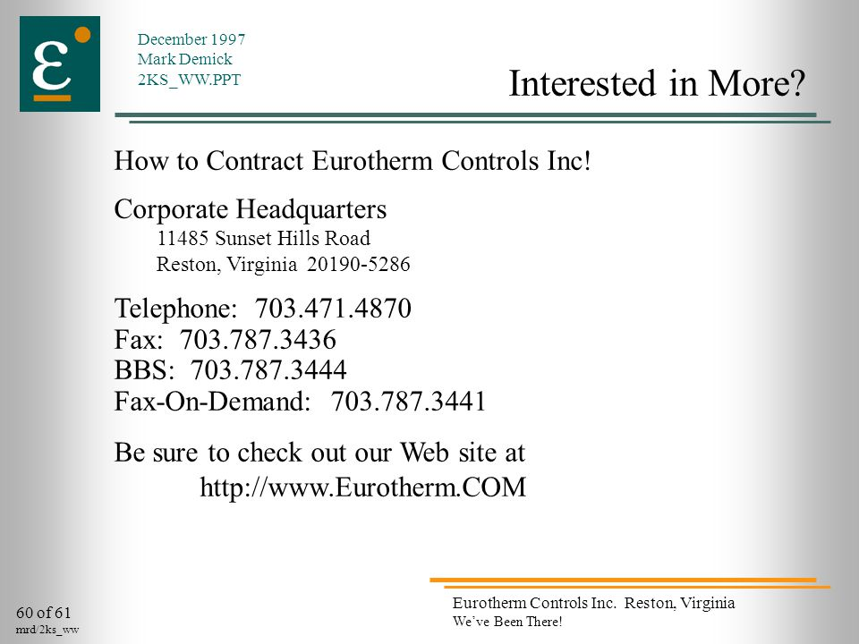 60 of 61 mrd/2ks_ww Eurotherm Controls Inc. Reston, Virginia We've Been There.