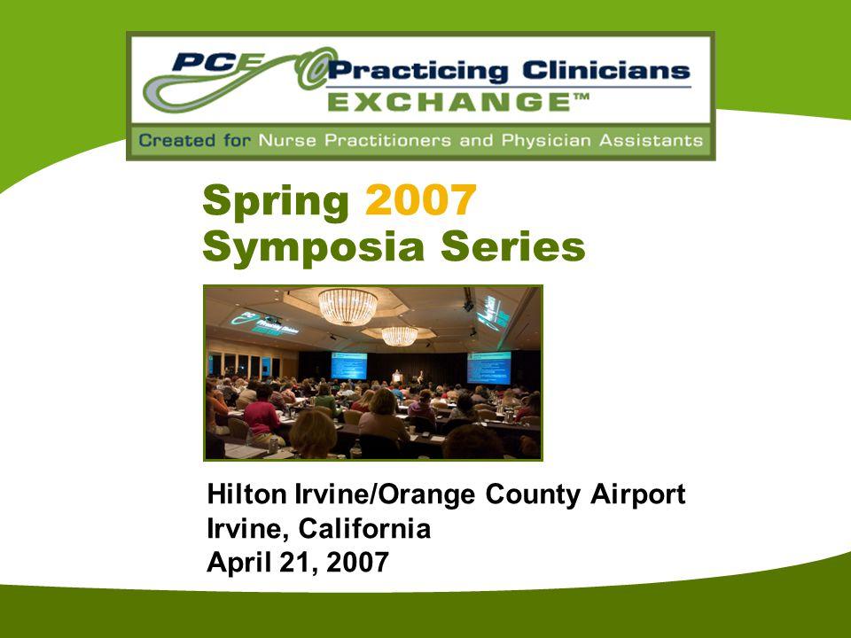 St Hilton Irvine/Orange County Airport Irvine, California April 21, 2007 Spring 2007 Symposia Series